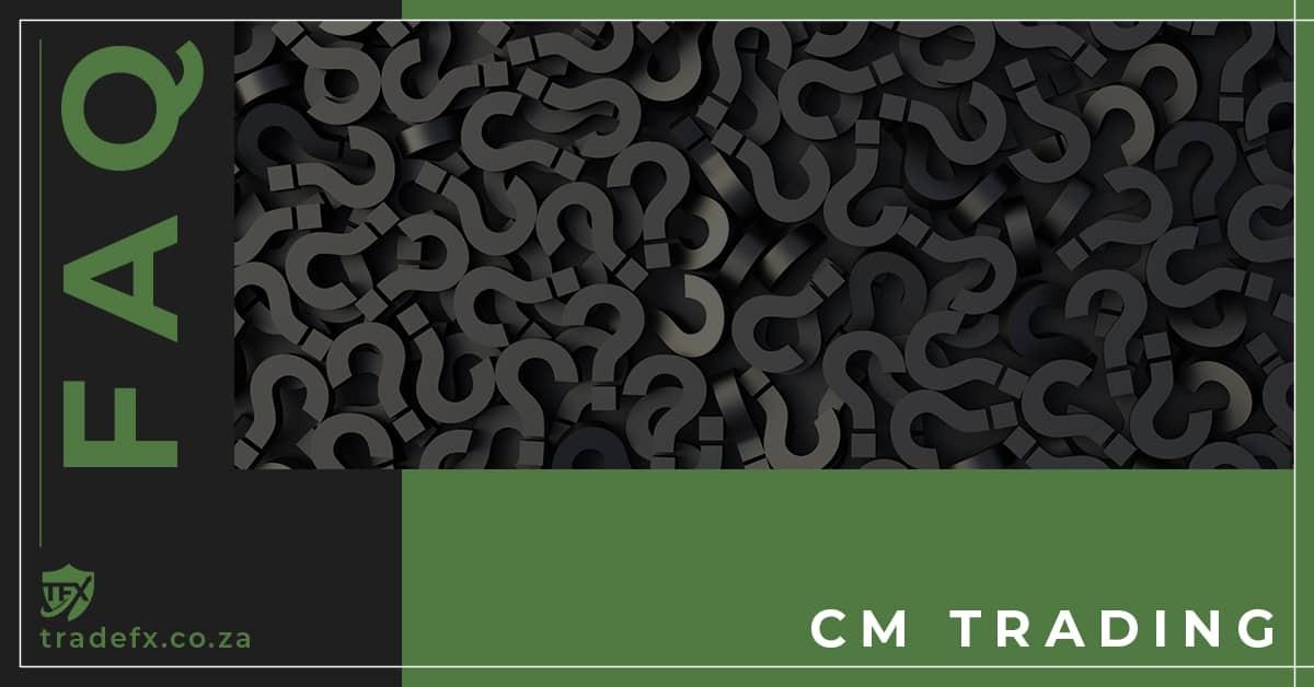 CM Trading FAQ