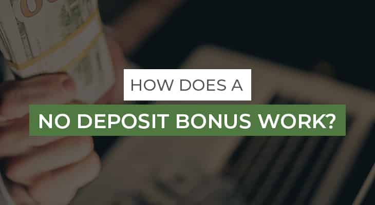 how does a no deposit bonus work