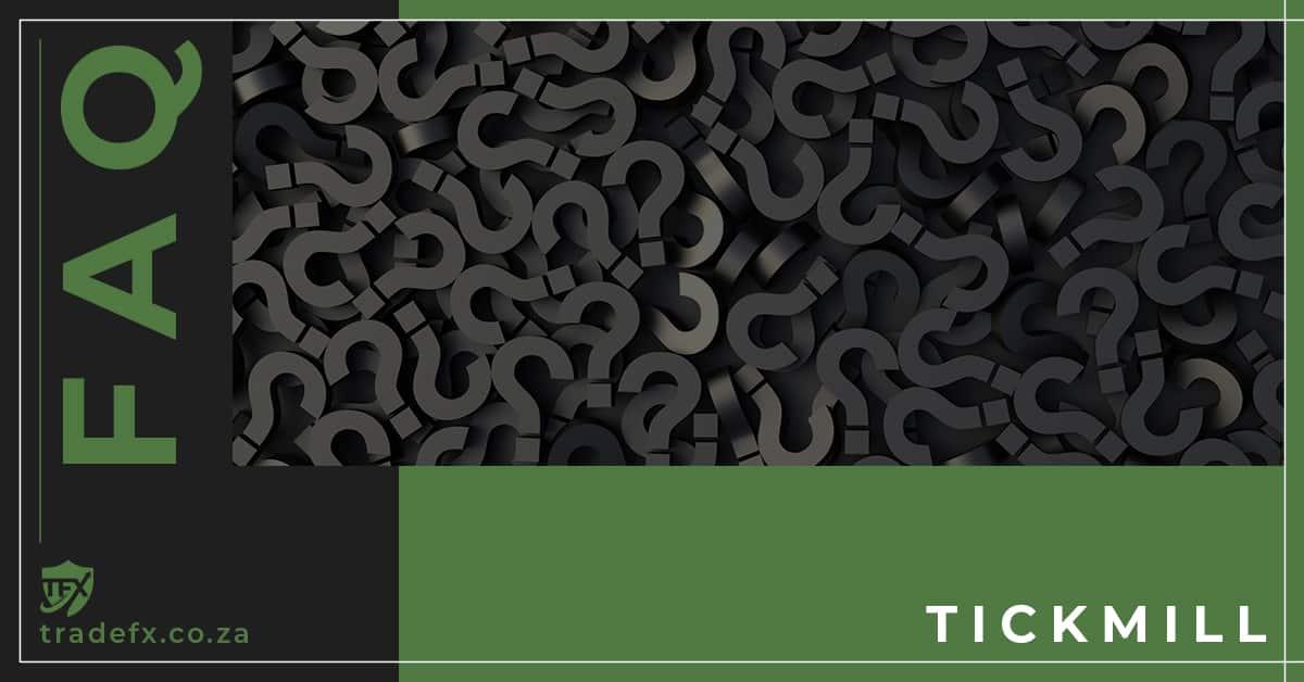 Tickmill FAQ