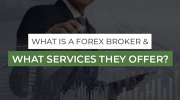 what is a forex broker, and what services do they offer traders