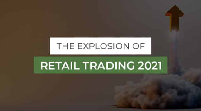 The Explosion of Retail Trading 2021