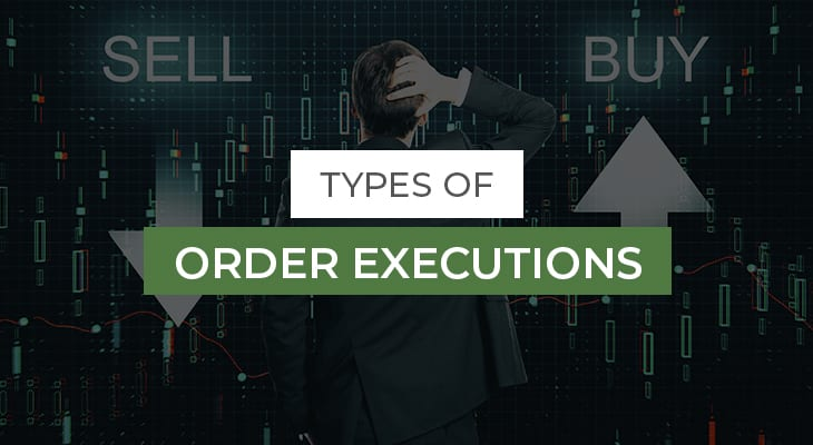 Types of Order Executions