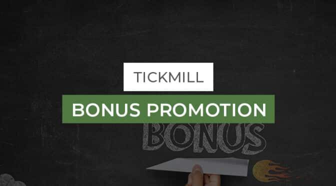 Tickmill-Bonus-Promotion
